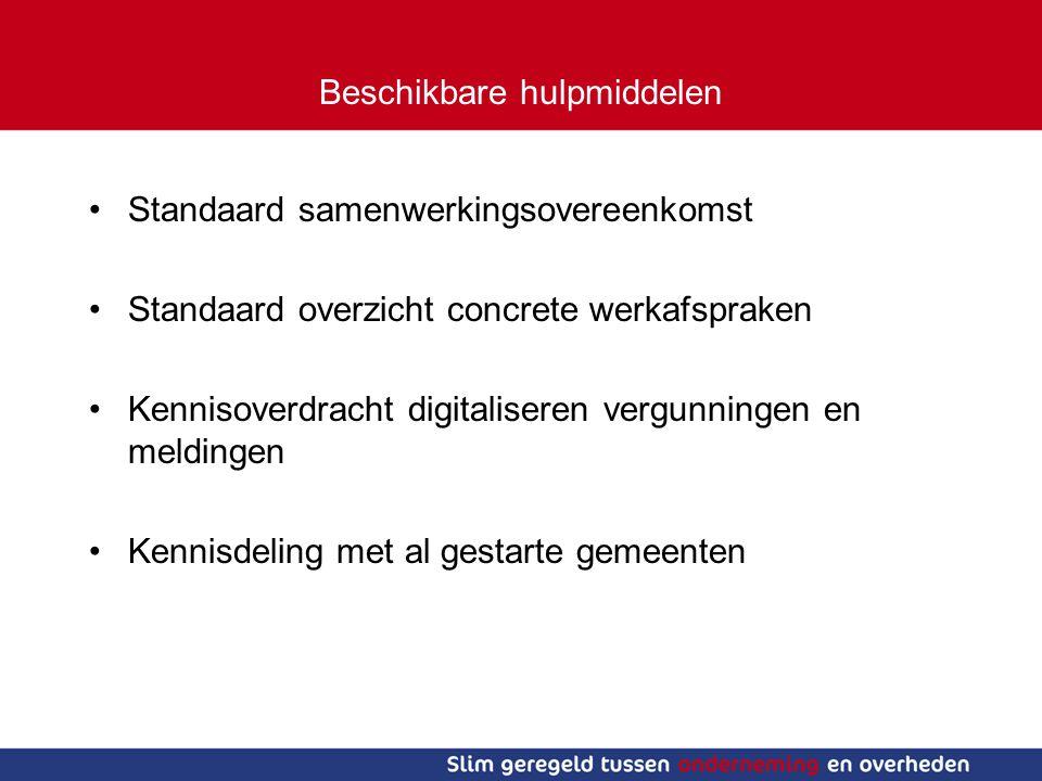 Beschikbare hulpmiddelen Standaard samenwerkingsovereenkomst Standaard overzicht concrete werkafspraken Kennisoverdracht digitaliseren vergunningen en meldingen Kennisdeling met al gestarte gemeenten