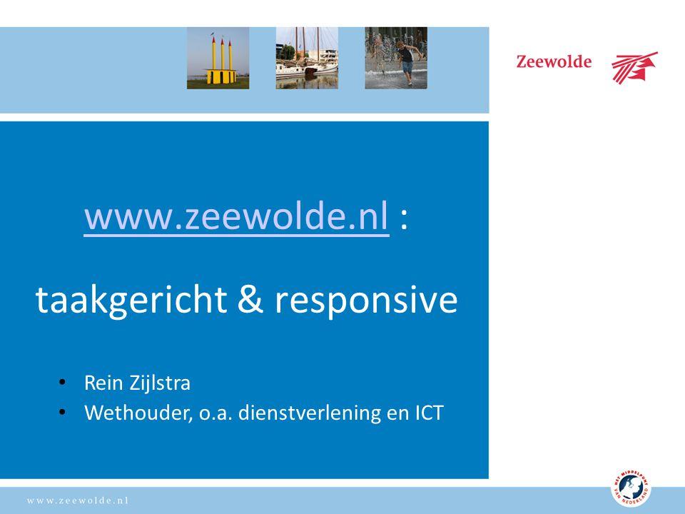 www.zeewolde.nlwww.zeewolde.nl : taakgericht & responsive Rein Zijlstra Wethouder, o.a.