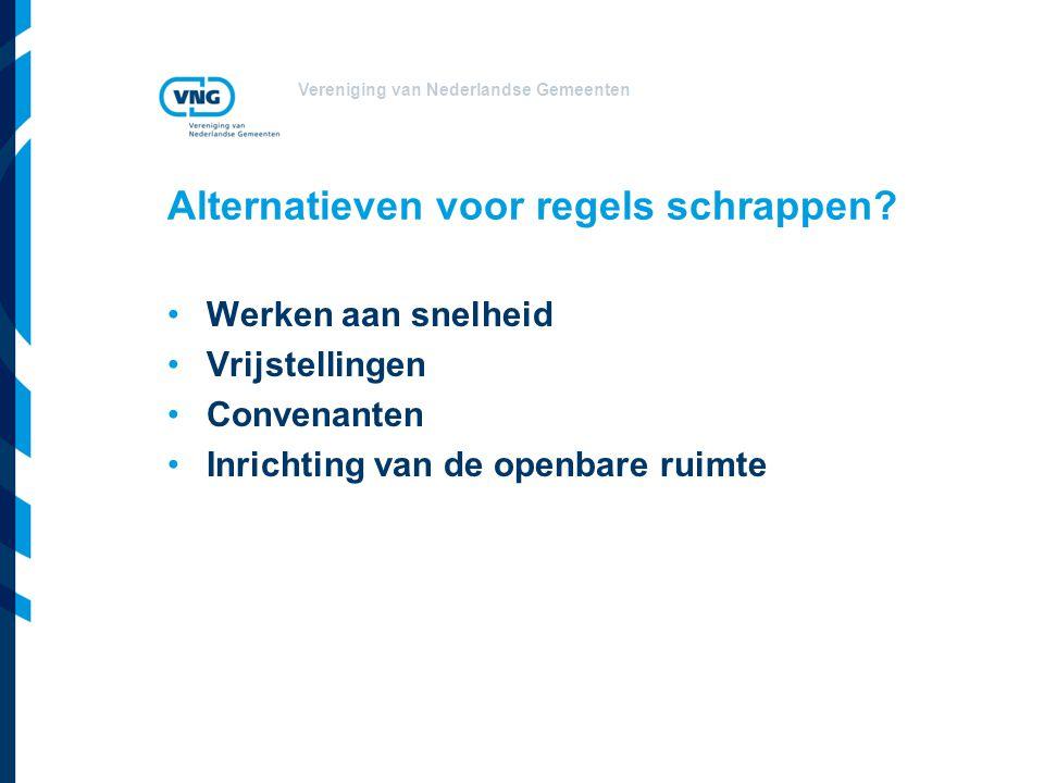Vereniging van Nederlandse Gemeenten Alternatieven voor regels schrappen.