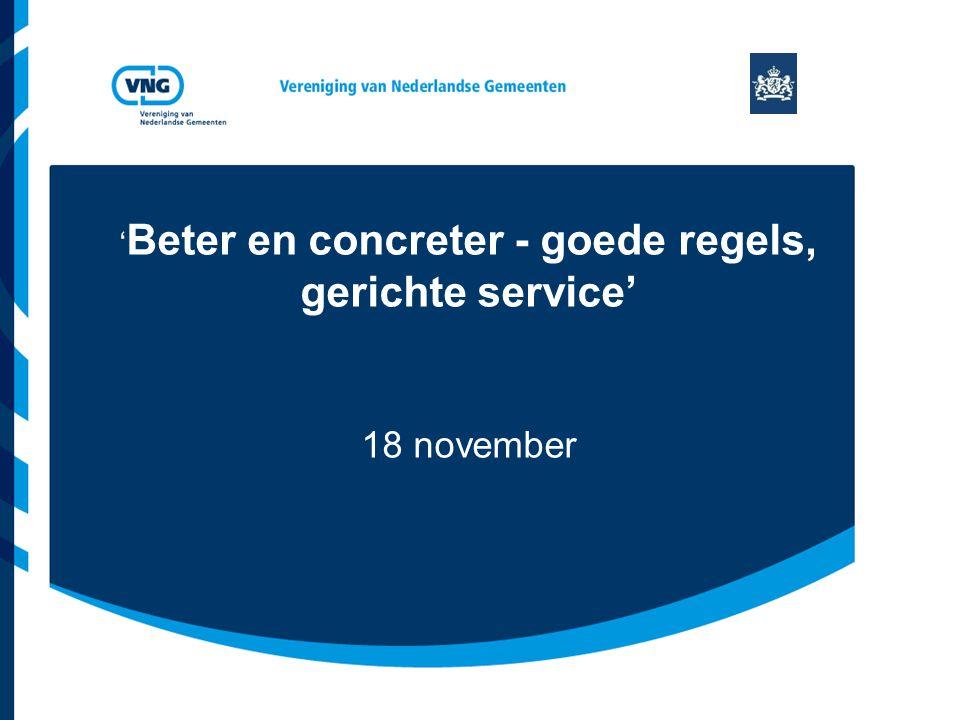 ' Beter en concreter - goede regels, gerichte service' 18 november