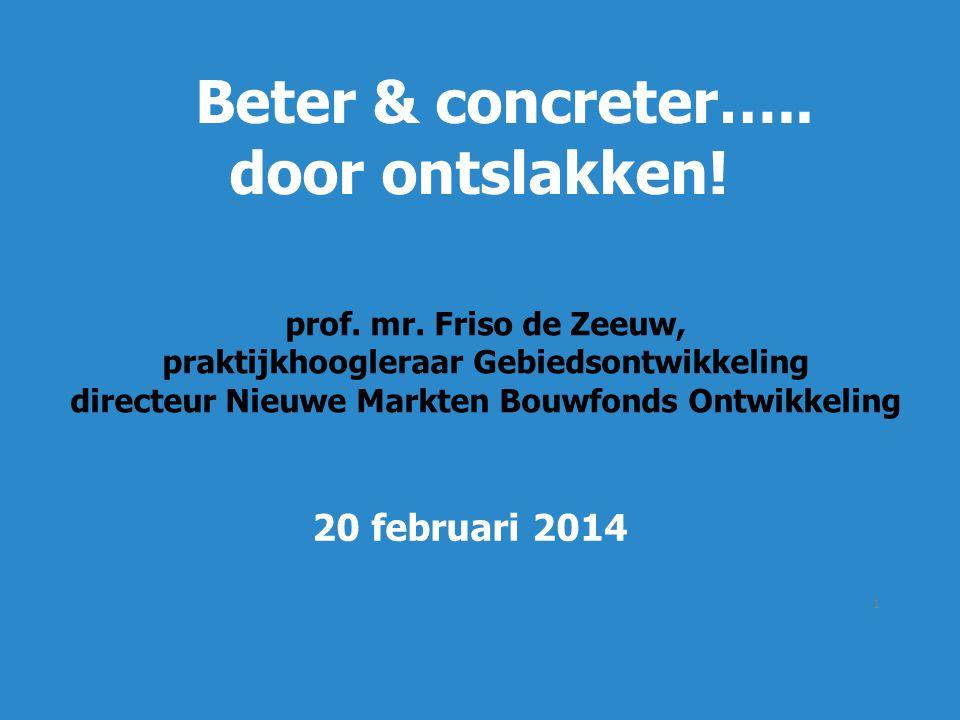 1 Beter & concreter….. door ontslakken. prof. mr.