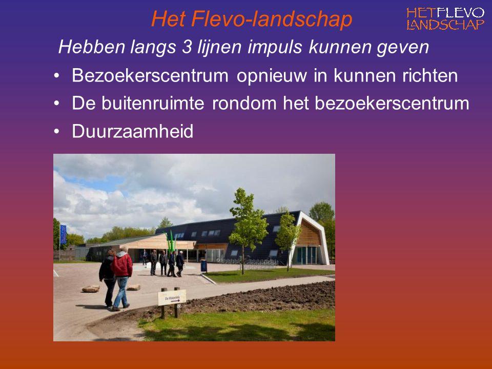 Hebben langs 3 lijnen impuls kunnen geven Bezoekerscentrum opnieuw in kunnen richten De buitenruimte rondom het bezoekerscentrum Duurzaamheid Het Flevo-landschap