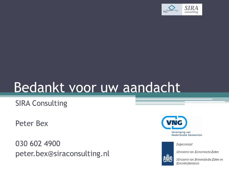 Bedankt voor uw aandacht SIRA Consulting Peter Bex 030 602 4900 peter.bex@siraconsulting.nl Inspectieraad Ministerie van Economische Zaken Ministerie