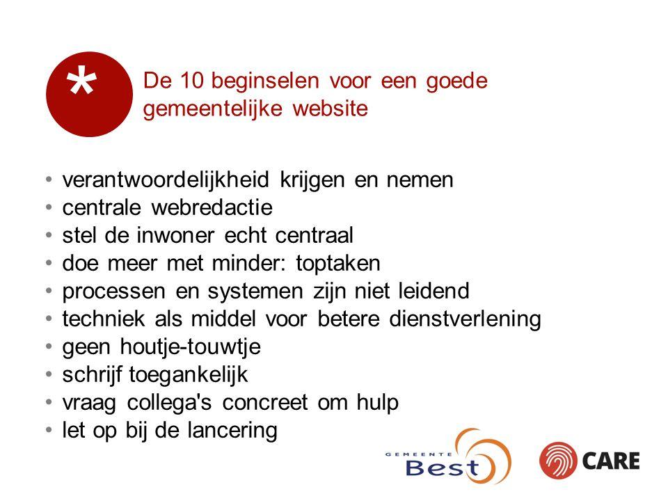 De 10 beginselen voor een goede gemeentelijke website * verantwoordelijkheid krijgen en nemen centrale webredactie stel de inwoner echt centraal doe m