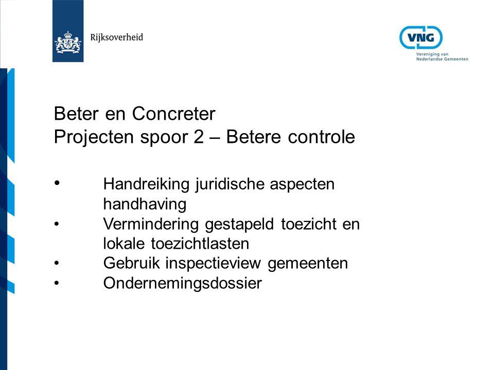 Vereniging van Nederlandse Gemeenten Beter en Concreter Projecten spoor 2 – Betere controle Handreiking juridische aspecten handhaving Vermindering ge