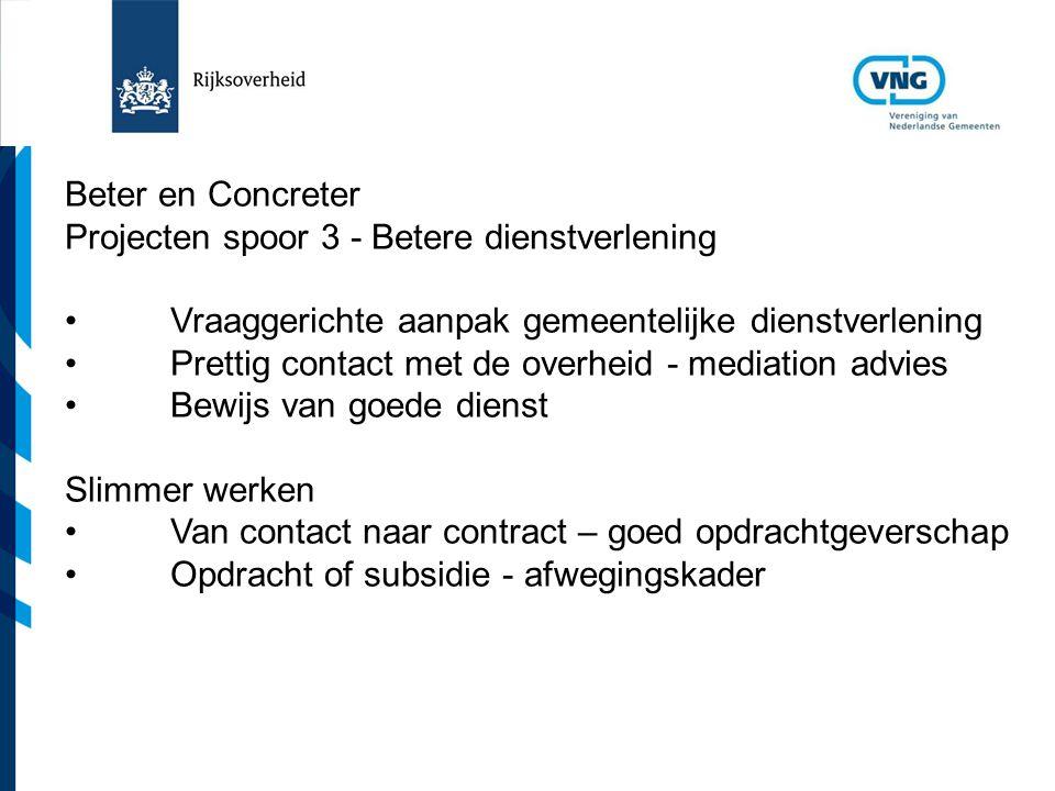 Vereniging van Nederlandse Gemeenten Beter en Concreter Projecten spoor 3 - Betere dienstverlening Vraaggerichte aanpak gemeentelijke dienstverlening