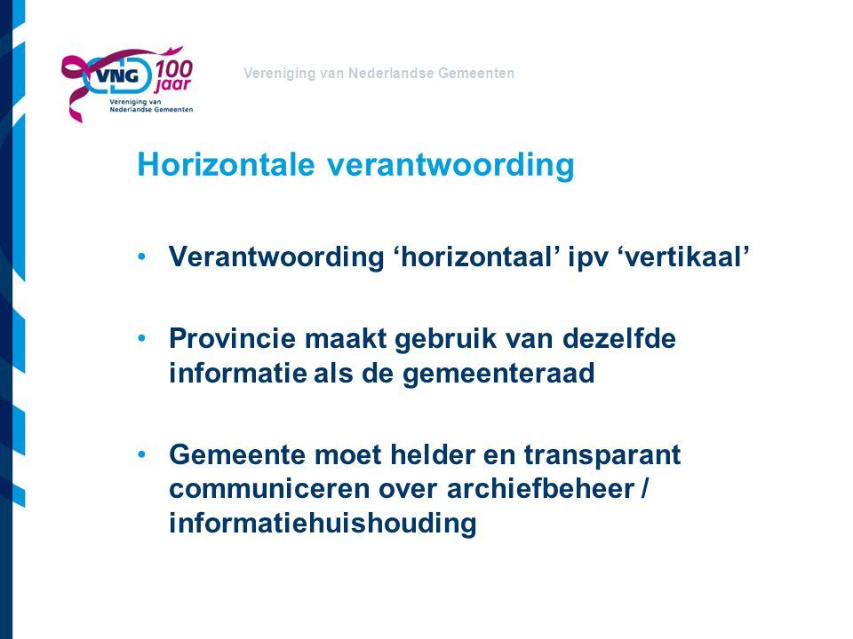 Vereniging van Nederlandse Gemeenten Archief KPI's Verantwoordingsinstrument dat compliance aan de Archiefwet – en regelgeving meet Afgestemd met IPO en LOPAI