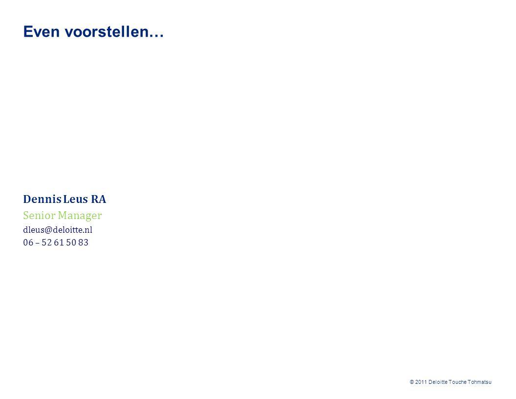 © 2011 Deloitte Touche Tohmatsu Enkele stellingen...