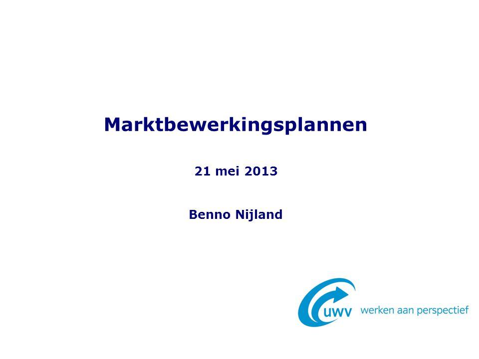 Marktbewerkingsplannen 21 mei 2013 Benno Nijland