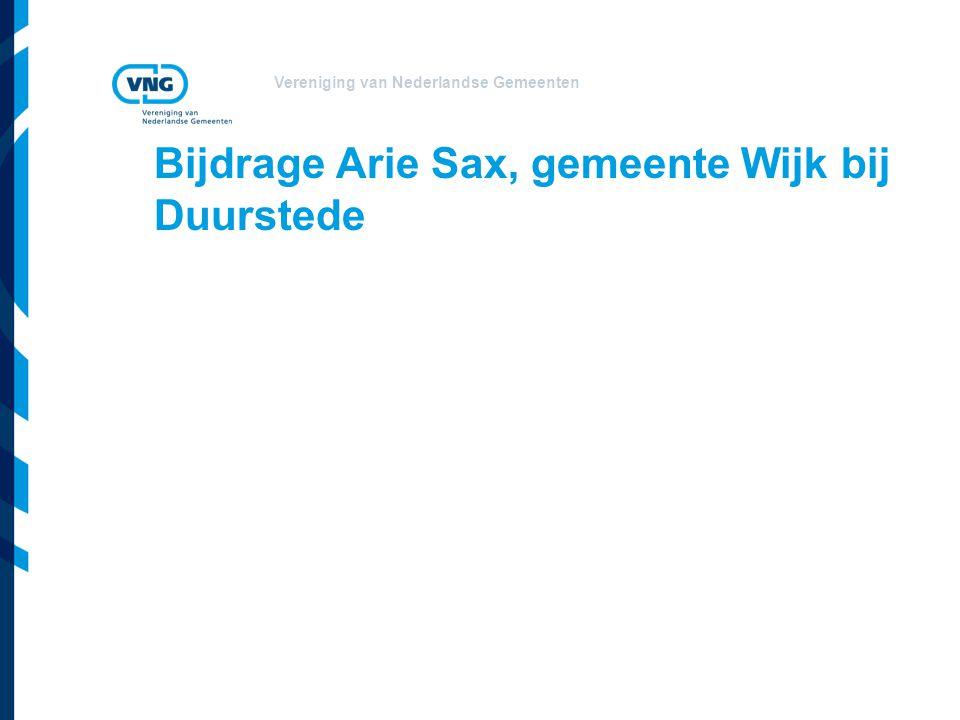 Vereniging van Nederlandse Gemeenten Bijdrage Arie Sax, gemeente Wijk bij Duurstede