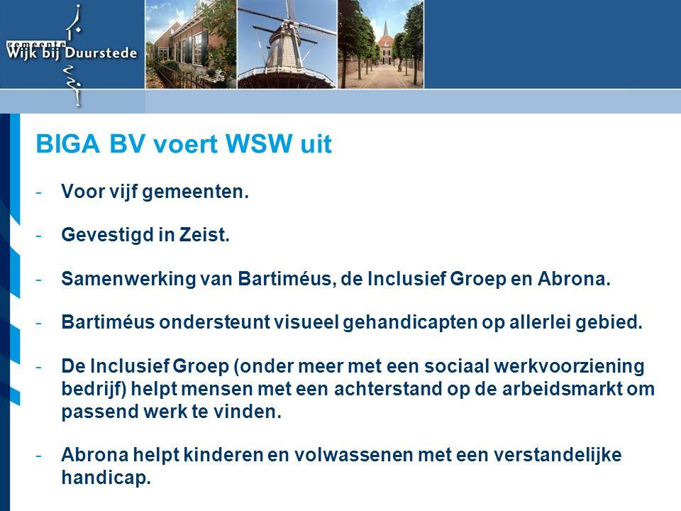 Vereniging van Nederlandse Gemeenten -Voor vijf gemeenten. -Gevestigd in Zeist. -Samenwerking van Bartiméus, de Inclusief Groep en Abrona. -Bartiméus