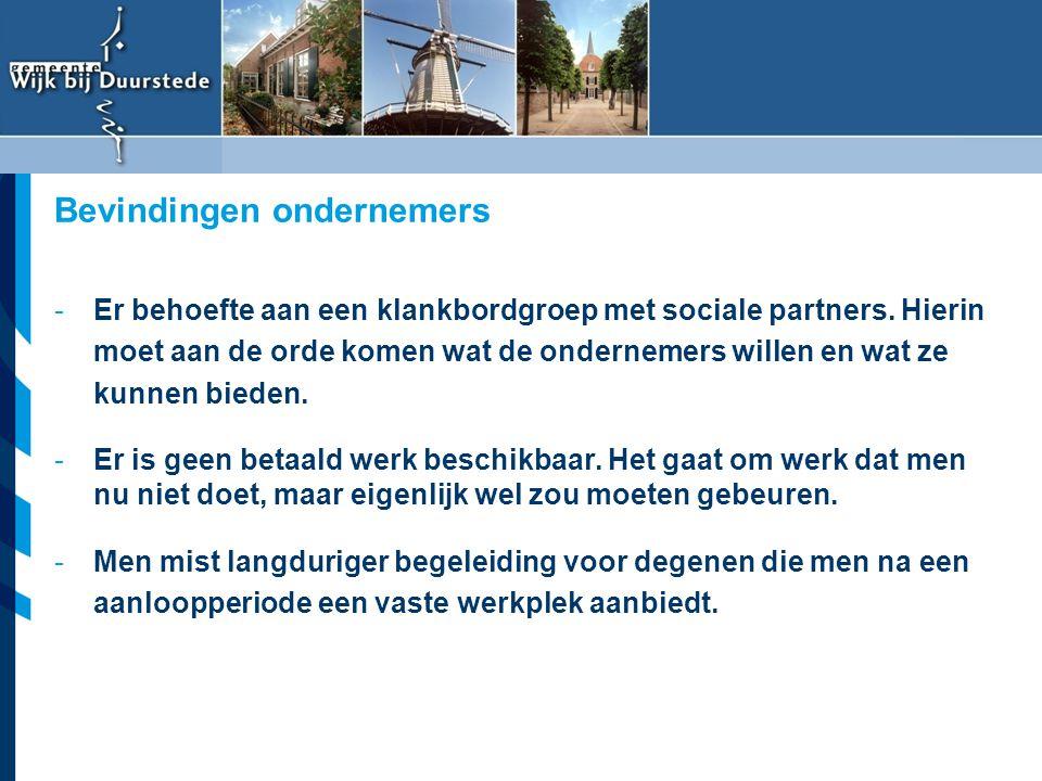 Vereniging van Nederlandse Gemeenten -Er behoefte aan een klankbordgroep met sociale partners. Hierin moet aan de orde komen wat de ondernemers willen