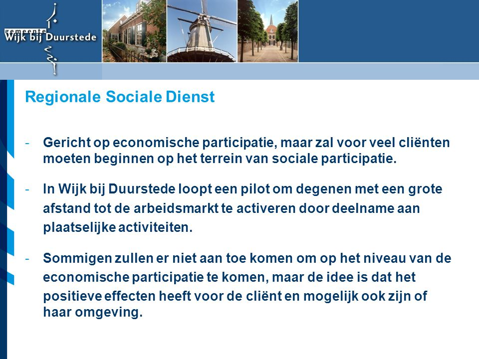 Vereniging van Nederlandse Gemeenten -Gericht op economische participatie, maar zal voor veel cliënten moeten beginnen op het terrein van sociale part