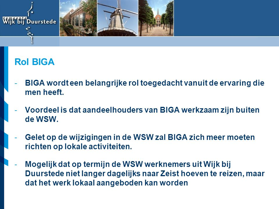 Vereniging van Nederlandse Gemeenten -BIGA wordt een belangrijke rol toegedacht vanuit de ervaring die men heeft. -Voordeel is dat aandeelhouders van