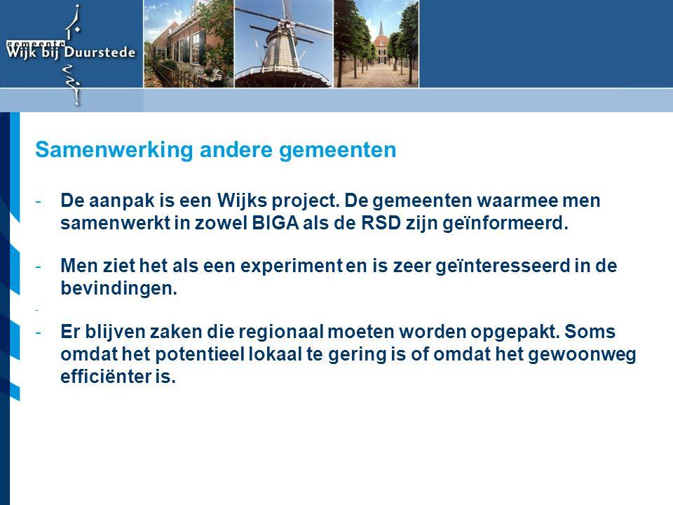 Vereniging van Nederlandse Gemeenten -De aanpak is een Wijks project. De gemeenten waarmee men samenwerkt in zowel BIGA als de RSD zijn geïnformeerd.
