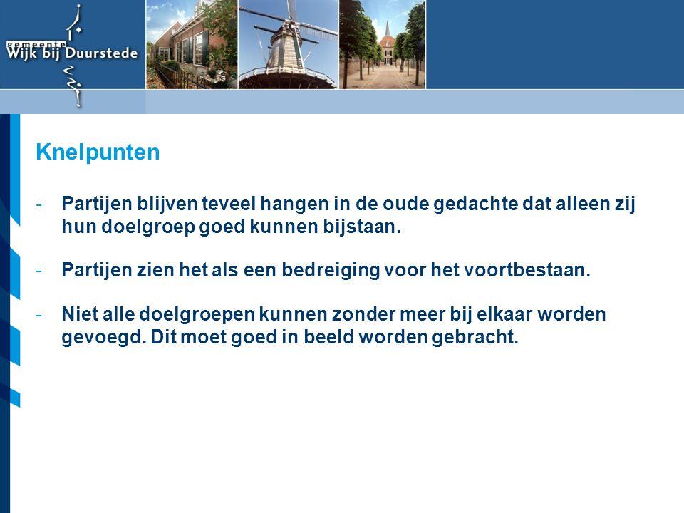 Vereniging van Nederlandse Gemeenten -Partijen blijven teveel hangen in de oude gedachte dat alleen zij hun doelgroep goed kunnen bijstaan. -Partijen