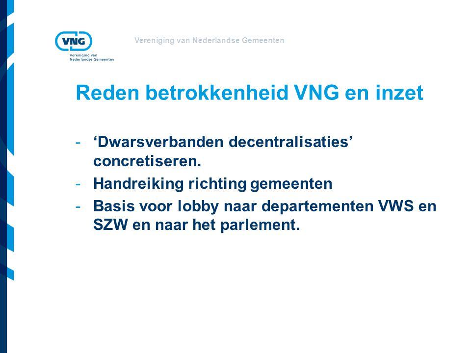 Vereniging van Nederlandse Gemeenten Reden betrokkenheid VNG en inzet -'Dwarsverbanden decentralisaties' concretiseren. -Handreiking richting gemeente