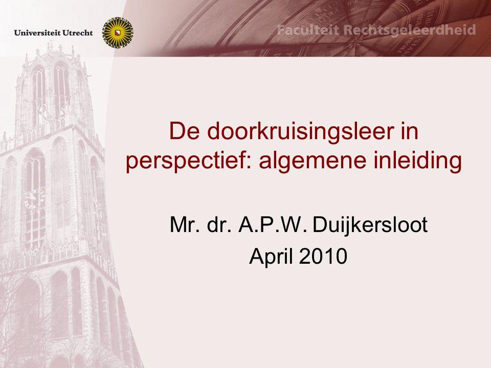 De doorkruisingsleer in perspectief: algemene inleiding Mr. dr. A.P.W. Duijkersloot April 2010