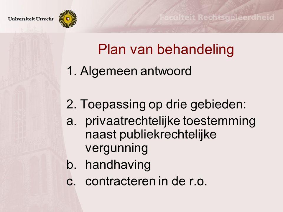 Kernvraag Mag de gemeente gebruik maken van het privaatrecht om beleid te voeren.