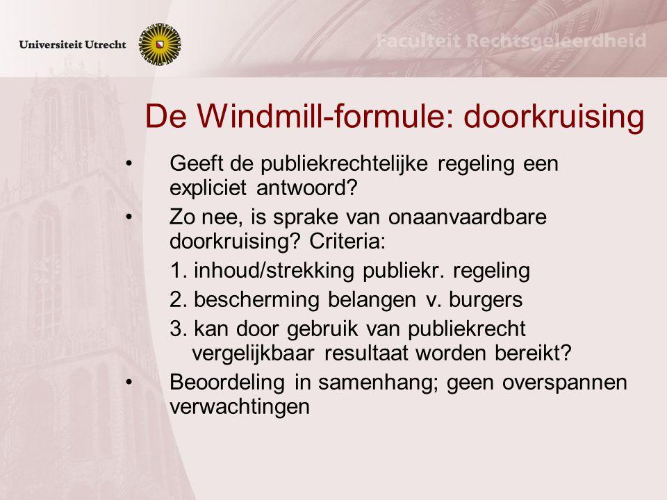 De Windmill-formule: doorkruising Geeft de publiekrechtelijke regeling een expliciet antwoord.