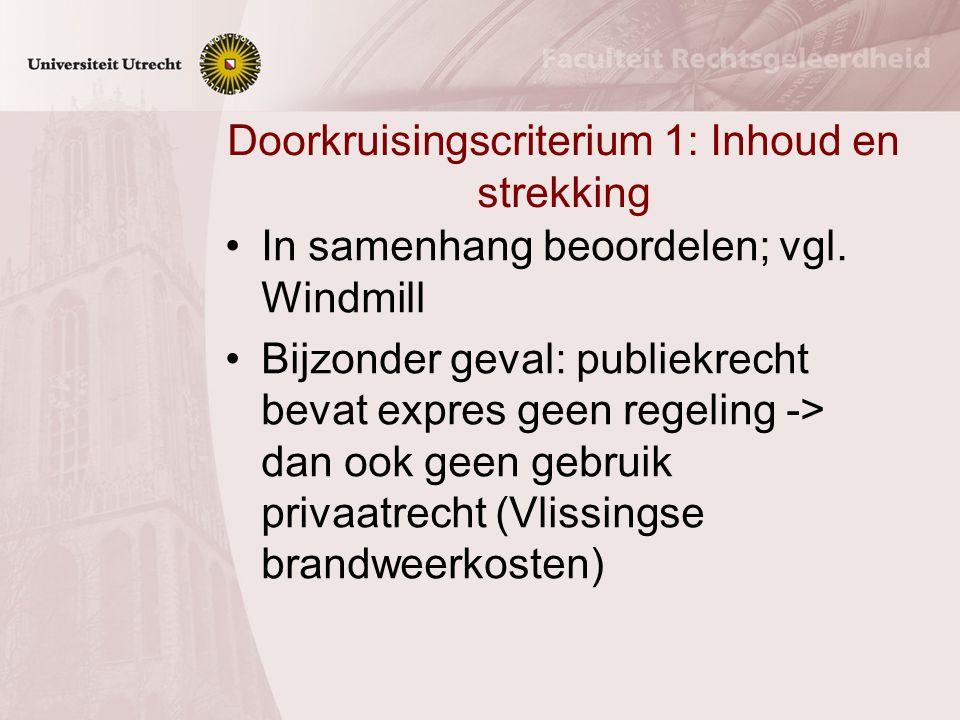 Doorkruisingscriterium 1: Inhoud en strekking In samenhang beoordelen; vgl.