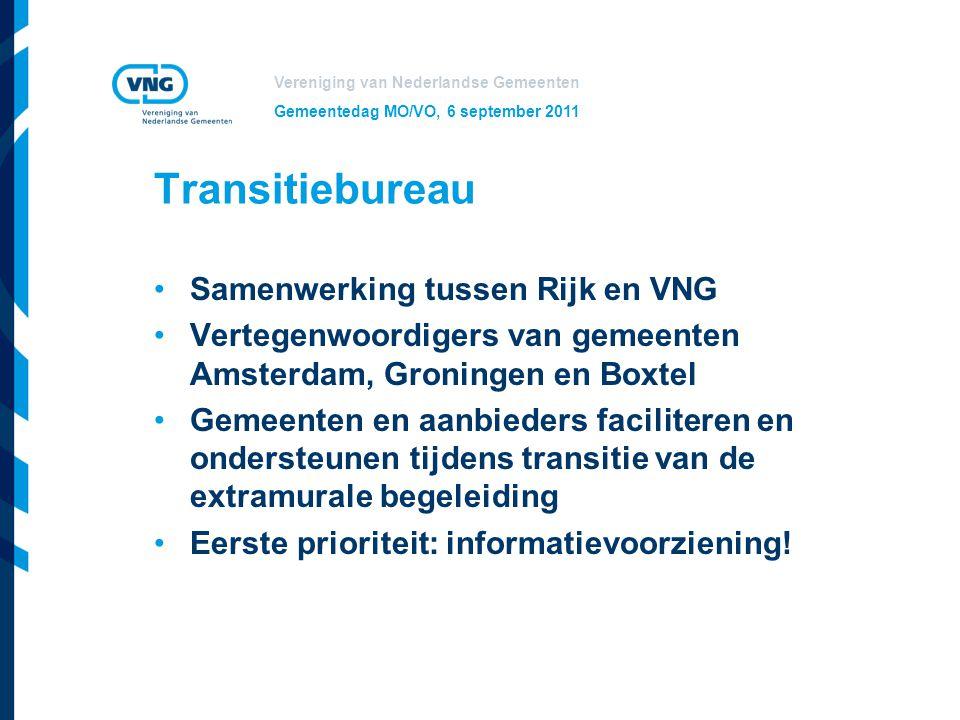 Vereniging van Nederlandse Gemeenten Gemeentedag MO/VO, 6 september 2011 Transitiebureau Samenwerking tussen Rijk en VNG Vertegenwoordigers van gemeen