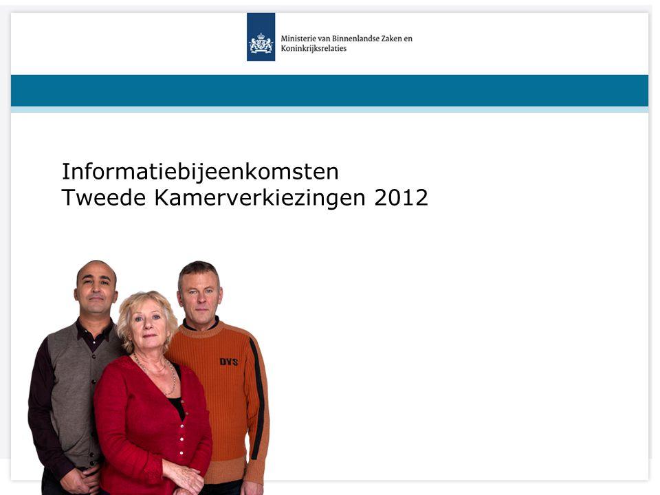 Titel van de presentatie Informatiebijeenkomsten Tweede Kamerverkiezingen 2012