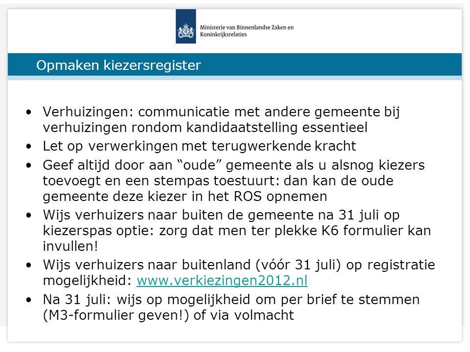 Titel van de presentatie Opmaken kiezersregister Verhuizingen: communicatie met andere gemeente bij verhuizingen rondom kandidaatstelling essentieel L