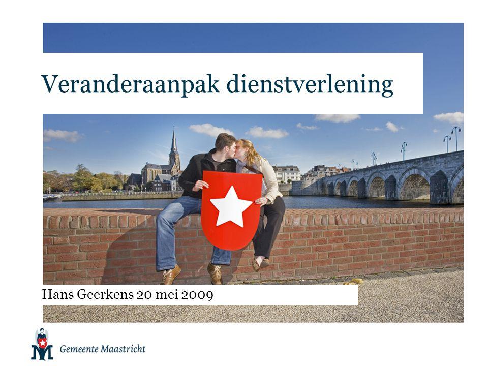 Veranderaanpak dienstverlening Hans Geerkens 20 mei 2009