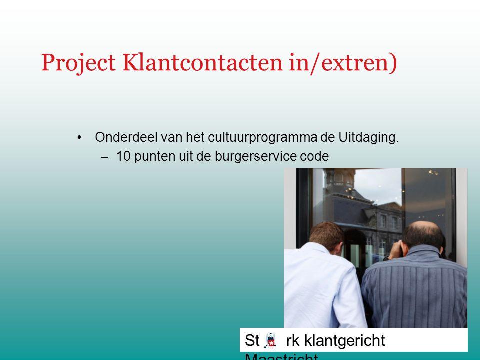 Project Klantcontacten in/extren) Onderdeel van het cultuurprogramma de Uitdaging.