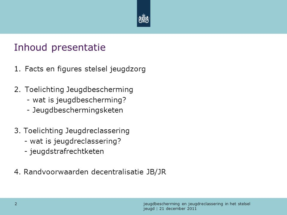 jeugdbescherming en jeugdreclassering in het stelsel jeugd   21 december 2011 3 1.