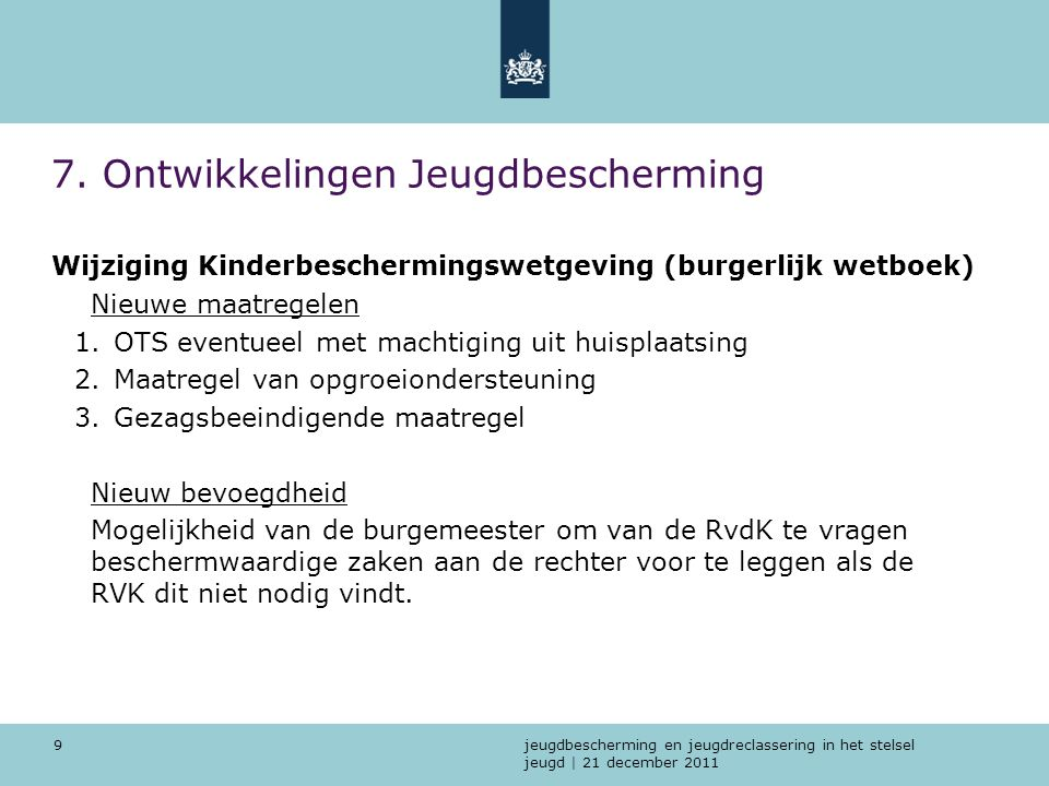 jeugdbescherming en jeugdreclassering in het stelsel jeugd   21 december 2011 10 8.