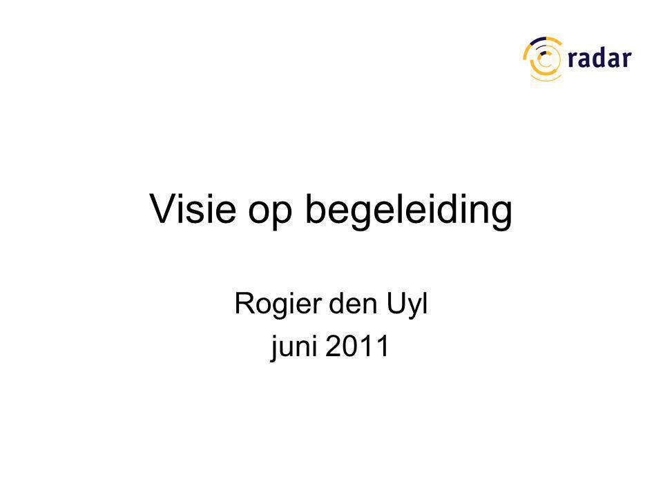 Visie op begeleiding Rogier den Uyl juni 2011