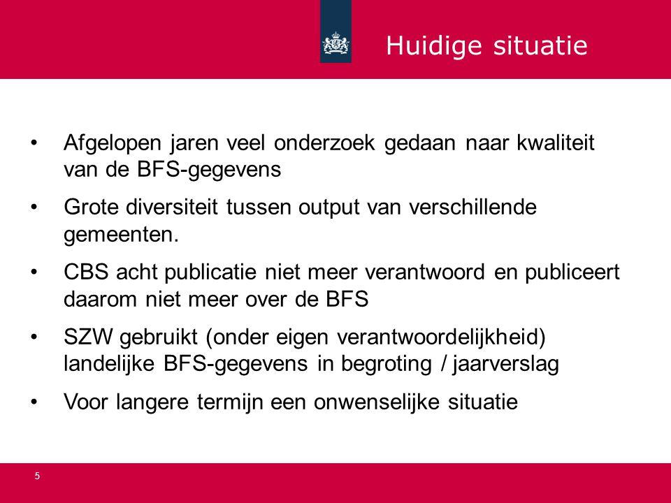 5 Afgelopen jaren veel onderzoek gedaan naar kwaliteit van de BFS-gegevens Grote diversiteit tussen output van verschillende gemeenten.