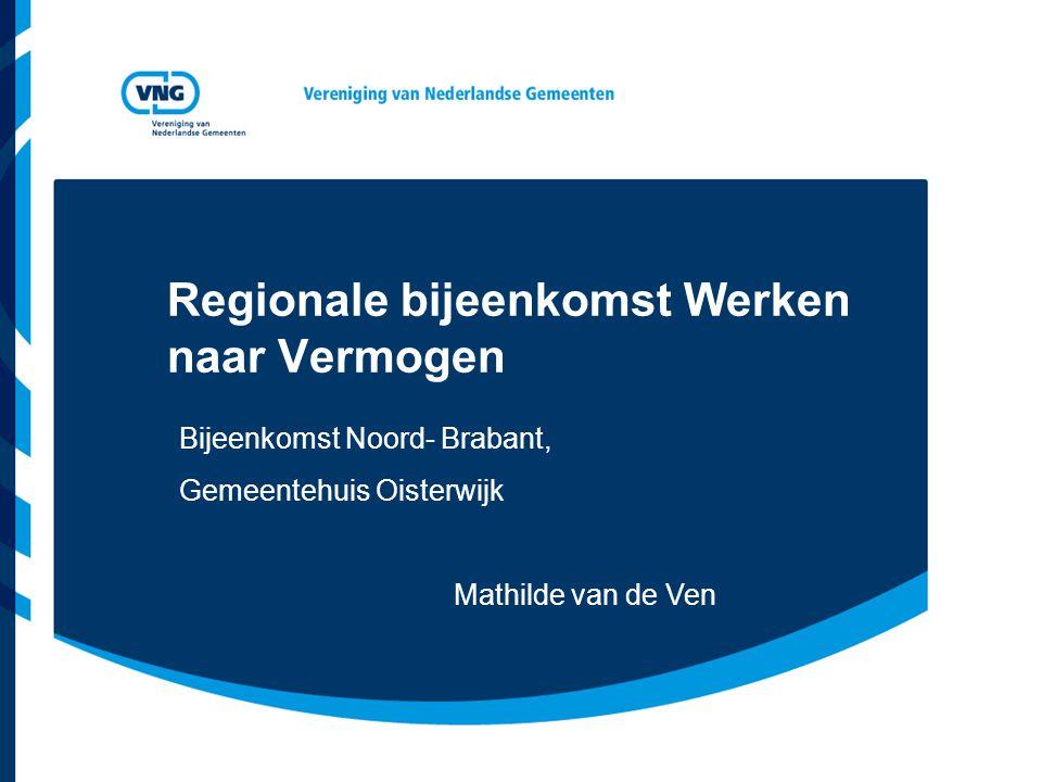 Regionale bijeenkomst Werken naar Vermogen Bijeenkomst Noord- Brabant, Gemeentehuis Oisterwijk Mathilde van de Ven