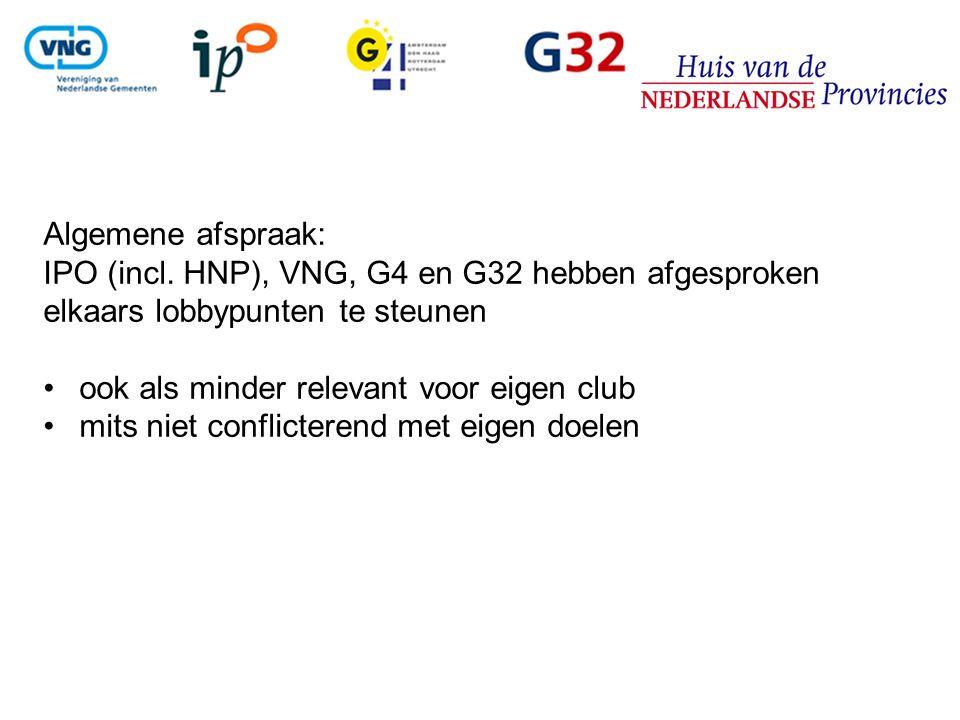 Algemene afspraak: IPO (incl. HNP), VNG, G4 en G32 hebben afgesproken elkaars lobbypunten te steunen ook als minder relevant voor eigen club mits niet