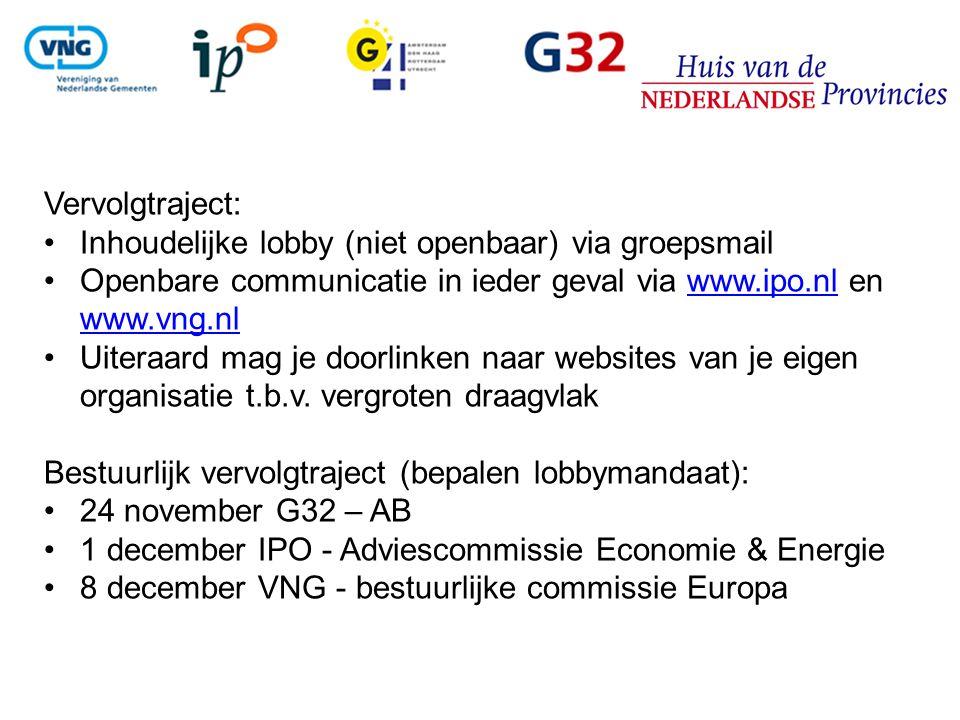 Vervolgtraject: Inhoudelijke lobby (niet openbaar) via groepsmail Openbare communicatie in ieder geval via www.ipo.nl en www.vng.nlwww.ipo.nl www.vng.nl Uiteraard mag je doorlinken naar websites van je eigen organisatie t.b.v.