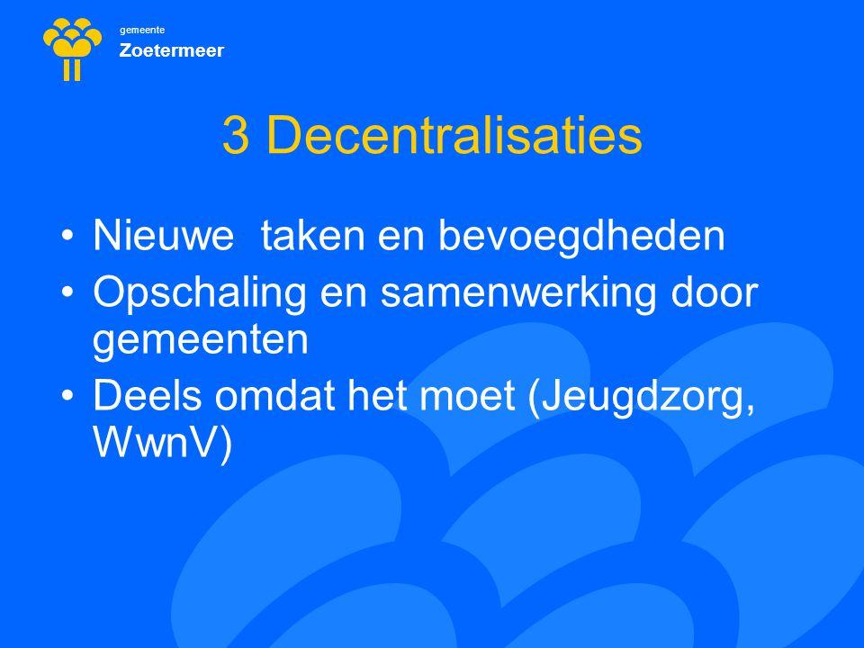 gemeente Zoetermeer Decentralisatie AWBZ-> Wmo Wmo primair lokaal gericht AWBZ zorg vooral regionaal, aanbieders geen lokale focus  Beide werelden komen nu samen