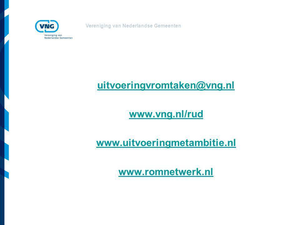 Vereniging van Nederlandse Gemeenten uitvoeringvromtaken@vng.nl www.vng.nl/rud www.uitvoeringmetambitie.nl www.romnetwerk.nl