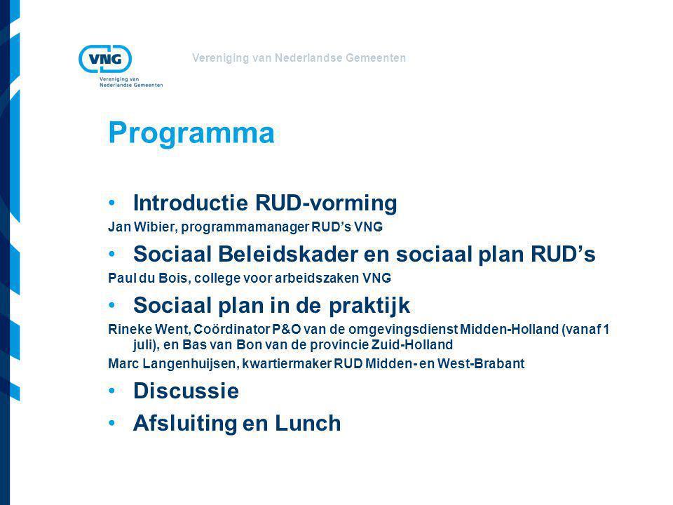 Vereniging van Nederlandse Gemeenten Programma Introductie RUD-vorming Jan Wibier, programmamanager RUD's VNG Sociaal Beleidskader en sociaal plan RUD