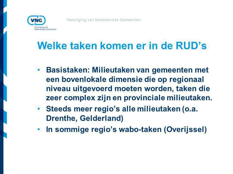 Welke taken komen er in de RUD's Basistaken: Milieutaken van gemeenten met een bovenlokale dimensie die op regionaal niveau uitgevoerd moeten worden, taken die zeer complex zijn en provinciale milieutaken.