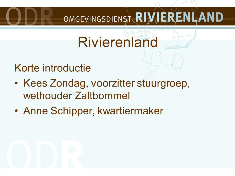 Rivierenland Korte introductie Kees Zondag, voorzitter stuurgroep, wethouder Zaltbommel Anne Schipper, kwartiermaker