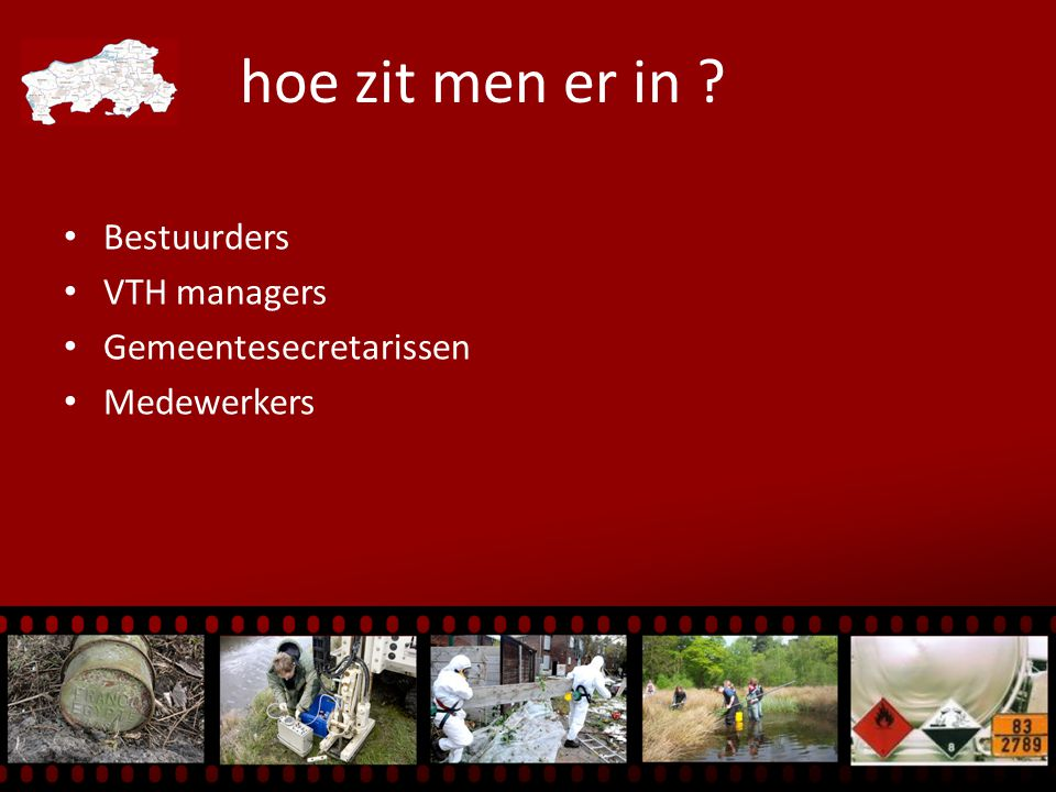 hoe zit men er in Bestuurders VTH managers Gemeentesecretarissen Medewerkers