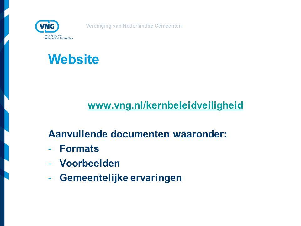 Vereniging van Nederlandse Gemeenten Website www.vng.nl/kernbeleidveiligheid Aanvullende documenten waaronder: -Formats -Voorbeelden -Gemeentelijke er