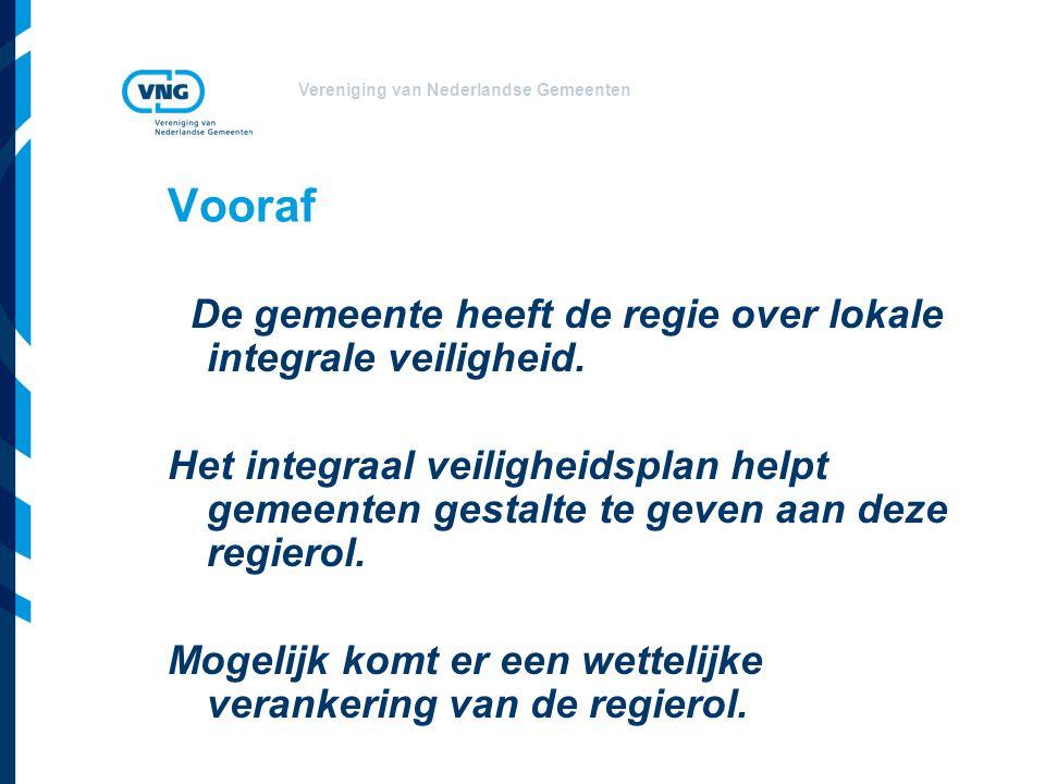 Vereniging van Nederlandse Gemeenten Website www.vng.nl/kernbeleidveiligheid Aanvullende documenten waaronder: -Formats -Voorbeelden -Gemeentelijke ervaringen