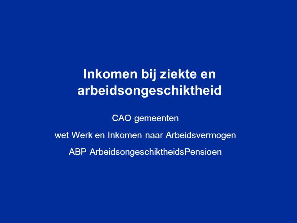 Inkomen bij ziekte en arbeidsongeschiktheid CAO gemeenten wet Werk en Inkomen naar Arbeidsvermogen ABP ArbeidsongeschiktheidsPensioen