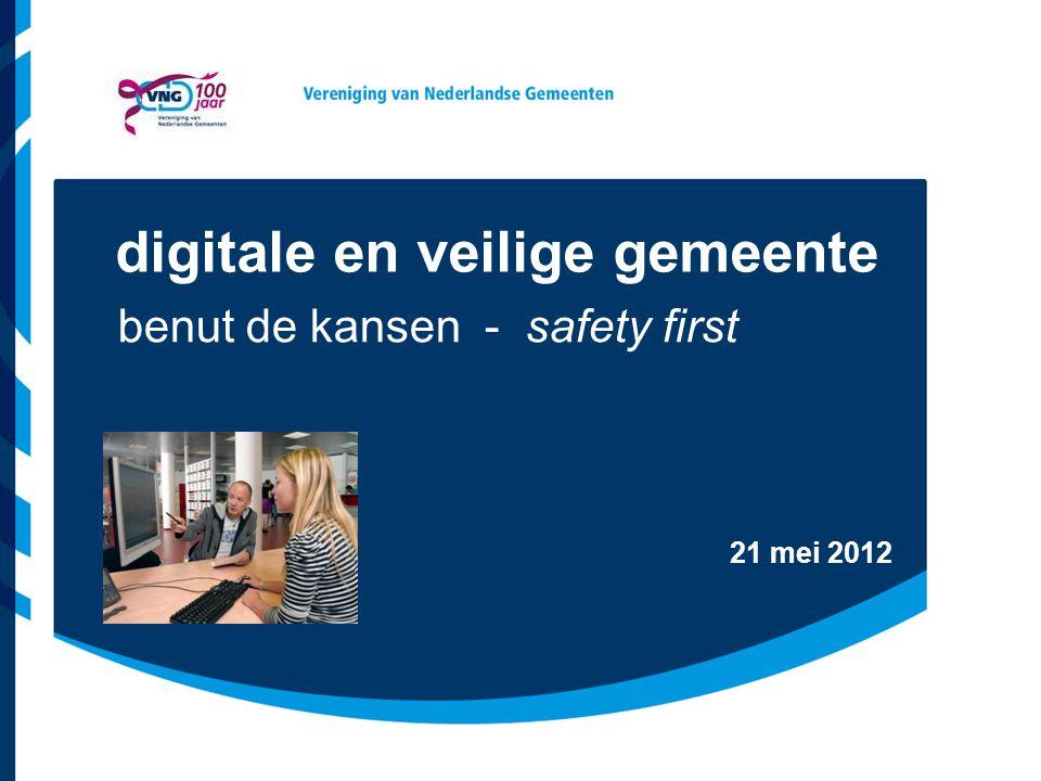 21 mei 2012 benut de kansen - safety first digitale en veilige gemeente