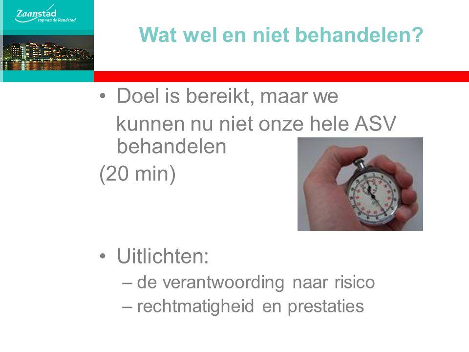Verantwoording naar risico Hoe groot is het risico in € .