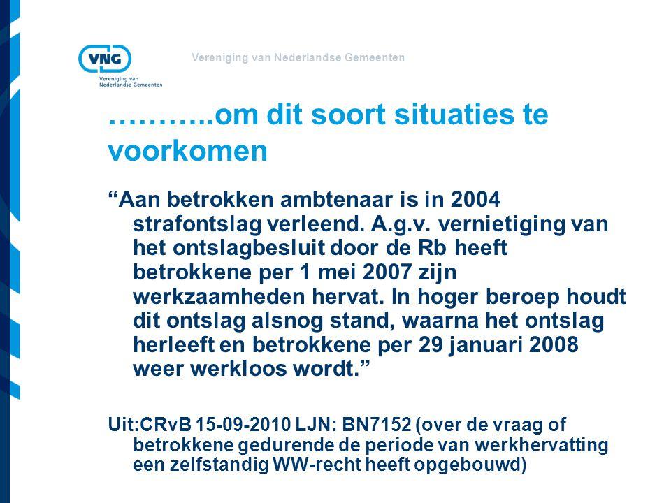 """Vereniging van Nederlandse Gemeenten ………..om dit soort situaties te voorkomen """"Aan betrokken ambtenaar is in 2004 strafontslag verleend. A.g.v. vernie"""