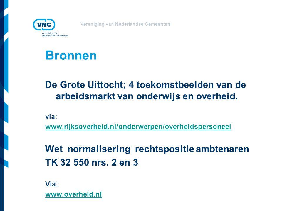 Vereniging van Nederlandse Gemeenten Bronnen De Grote Uittocht; 4 toekomstbeelden van de arbeidsmarkt van onderwijs en overheid. via: www.rijksoverhei